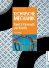 Technische Mechanik: Band 3: Kinematik Und Kinetik - Bruno Assmann, Peter Selke