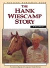 The Hank Wiescamp Story: The Authorized Biography of the Legendary Colorado Horseman - Frank Holmes