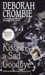 Kissed A Sad Goodbye - Deborah Crombie