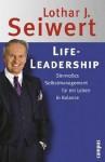 Life Leadership. Sinnvolles Selbstmanagement Für Ein Leben In Balance - Lothar J. Seiwert
