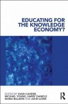 Educating for the Knowledge Economy?: Critical Perspectives - Hugh Lauder, Michael Young, Harry Daniels, Maria Balarin, John Lowe