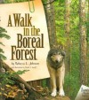 A Walk in the Boreal Forest - Rebecca L. Johnson, Phyllis V. Saroff