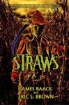 Straws - James Baack, Eric S. Brown