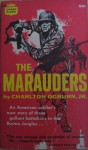 Marauders, The - The True Story of Three Gallant Batallions in the Jungles of Burma and Their Superhuman Flight to Victory - Charlton (Jr.) Ogburn