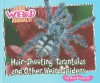 Hair-Shooting Tarantulas and Other Weird Spiders - Carmen Bredeson