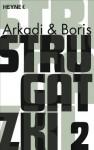 Gesammelte Werke 2: 3 Romane in einem Band - Boris Strugatzki;Arkadi Strugatzki