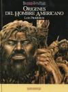 Orígenes del hombre americano. Los primeros - Miguel Angel Nieto, José Ortiz, Pedro Tabernero de la Linde, José Alcina Franch
