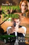 Decker P.I. Running the voodoo Down - Bill Craig, Judy Bullard
