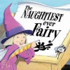 The Naughtiest Ever Fairy (Books For Life) - Nick Ward