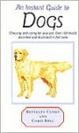 Instant Guide to Dogs (Instant Guides) - Beverly Cuddy, Chris Bell