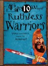 Top 10 Worst Ruthless Warriors You Wouldn't Want to Know! - Fiona MacDonald, David Salariya, David Antram