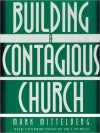 Building a Contagious Church: Revolutionizing the Way We View and Do Evangelism - Mark Mittelberg, Bill Hybels