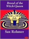 Brood of the Witch-Queen - Sax Rohmer