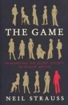 The Game : Penetrating the Secret Society of Pickup Artists - Neil Strauss