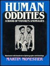 Human Oddities: A Book of Nature's Anomalies - Martin Monestier, Robert Campbell