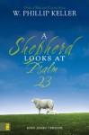 A Shepherd Looks at Psalm 23 - W. Phillip Keller