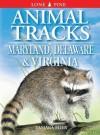 Animal Tracks of Maryland, Delaware & Virginia - Tamara Eder, Gary Ross, Ian Sheldon, Ewa Pluciennik
