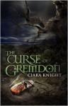 The Curse of Gremdon - Ciara Knight