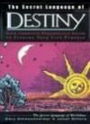 The Secret Language of Destiny - Gary Goldschneider, Joost Elffers