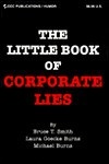 The Little Book of Corporate Lies - Bruce T. Smith, Michael Burns, Laura Goecke Burns