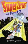 Super Zeroes on Planet X. Rhiannon Lassiter - Rhiannon Lassiter