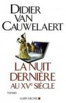 La Nuit dernière au XVe siècle - Didier van Cauwelaert