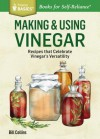 Making & Flavoring Vinegars: Techniques and Recipes for Making Your Own and Adding Herbs for Custom Creations. a Storey Basics Title - William Collins