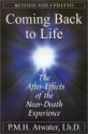 Coming Back To Life: The After-Effects of the Near-Death Experience - P.M.H. Atwater, Kenneth Ring