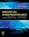 Medical Emergencies in the Dental Office - Stanley F. Malamed
