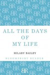 All the Days of My Life - Hilary Bailey