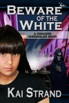 Beware of the White: A Concord Chronicles Book - Kai Strand