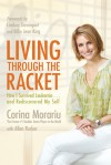 Living through the Racket: How I Survived Leukemia�and Rediscovered My Self - Corina Morariu, Allen Rucker, Billie Jean King