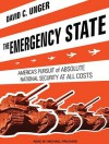 The Emergency State: America's Pursuit of Absolute Security at All Costs - David C. Unger, Michael Prichard