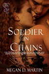 Soldier in Chains - Megan D. Martin