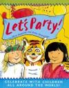 Let's Party!: Celebrate with Children All Around the World! - Mick Manning, Brita Granstrom