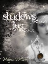 Shadows Lost - Melyssa Williams