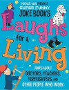 Laughs for a Living: Jokes about Doctors, Teachers, Firefighters, and Other People Who Work - Michael Dahl, Ryan Haugen