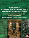 Aircraft Communications and Navigation Systems - David Wyatt, Mike Tooley