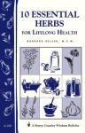 10 Essential Herbs for Lifelong Health: Storey Country Wisdom Bulletin A-218 - Barbara L. Heller