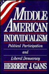 Middle American Individualism: The Future Of Liberal Democracy - Herbert J. Gans