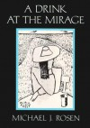 A Drink at the Mirage - Michael J. Rosen