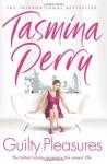 Guilty Pleasures - Tasmina Perry