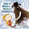 How to Wash a Woolly Mammoth - Michelle Robinson, Kate Hindley