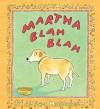 Martha Blah Blah (Martha Speaks) - Susan Meddaugh
