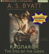 Ragnarok: The End of the Gods - A.S. Byatt