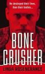 Bone Crusher - Linda Rosencrance