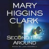 The Second Time Around: A Novel (Audio) - Jan Maxwell, Mary Higgins Clark