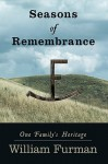Seasons of Remembrance: One Family's Heritage - William Furman