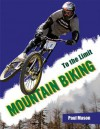 Mountain Biking (To the Limit) - Paul Mason