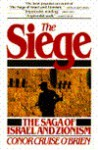 The Siege: The Saga of Israel and Zionism - Conor Cruise O'Brien